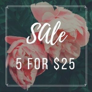 5 for $25 Sale!!
